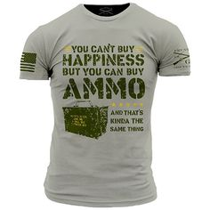 Ammo Is Happiness T-Shirt - Grunt Style Military Men's Grey Tee Shirt - Star Spangled 1776 Grunt Style Shirts, Shirt Style, Funny Shirts, Tee Shirts, Grey Tee, Looks Cool, Mens Tees, Military Men, Cool Outfits