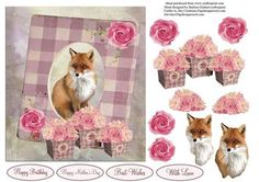 This is a picture of a fox with flowers a for the decoupage. The sentiment tags say, Happy Birthday Happy Mother's Day Best Wishes With Love