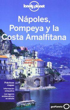 Nápoles, Pompeya Y La Costa Amalfitana 1 (Guías de Región Lonely Planet)  #MedinadeMarrakech
