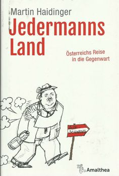 Jedermanns Land - Österreichs Reise in die Gegenwart von Martin Haidinger Hai, Ecards, Memes, Do Your Thing, Politics, Travel, E Cards, Meme