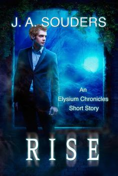 Seeing Double in Neverland: Rise (The Elysium Chronicles 0.6) by J.A. Souders.