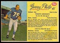 Born in Windsor, Ont., Gerry Phillp joined the Toronto Argonauts in 1958 and would play six season for the double blue as a two-way player, offensive end and defensive back. Football Cards, Baseball Cards, Canadian Football League, Grey Cup, Defensive Back, Football Hall Of Fame, Toronto, Sports, Retro