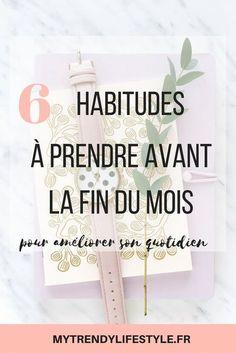 6 habitudes à prendre avant la fin du mois