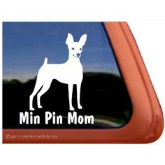 MIN PIN MOM Miniature Pinscher Dog Vinyl Window Decal Dog Sticker --- http://www.amazon.com/Miniature-Pinscher-Vinyl-Window-Sticker/dp/B005MYPBNK/?tag=757hotebaauc-20