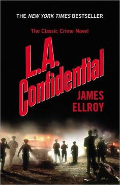 L.A. Confidential, by James Ellroy