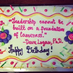 From my EMBA students. I love them. #USC #EMBA #leadership #truth #cakes #quotes | www.twitter.com/davelogan1