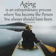 Aging, the process of becoming who you were meant to be. Positive Body Image, Meaningful Words, Quote Posters, Insight, Encouragement, Spirituality, Positivity, In This Moment, Lettering