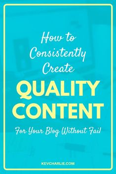 If you are a blogger you will understand how important is to create quality content consistently. Find out how to consistently create quality content without fail. Kevin Charlie, Entrepreneur. #blogpost #bloggingtips #contentcreation