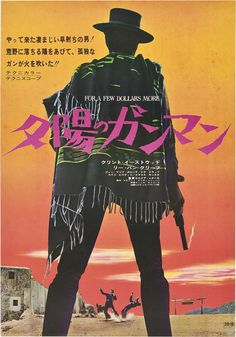 For a Few Dollars More - poster - 1972 re-release - Japan - Sergio Leone - Clint Eastwood - Lee van Cleef Best Movie Posters, Original Movie Posters, Cinema Posters, Movie Poster Art, Poster S, Cool Posters, Japanese Film, Vintage Japanese, Japanese Design