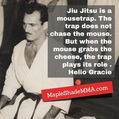 Helio Gracie sums up what Jiu-Jitsu is all about. #njma #teamnjma #helio #gracie #bjj #gjj #cheese #mapleshade #cherryhill #southjersey #mapleshademma