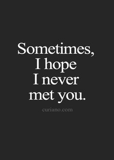 all time, i wish, i never met you Love Quotes For Crush, Crush Quotes, Me Quotes, Cant Stop Thinking Of You Quotes, Meeting You Quotes, Funny Weird Facts, Be Yourself Quotes, Breakup, Favorite Quotes