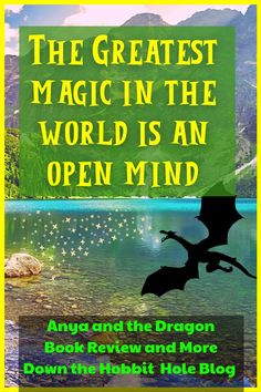 """""""The greatest magic in the world is an open mind."""" Anya and the Dragon quote. Anya is a simple farm girl. When a family emergency arises, Anya must figure out how to get enough money to help her family. This leads her on a path that crosses into the realm fantastical adventure. If you've got a kiddo older than 8 who loved the movie Raya and the Last Dragon- don't miss this great YA Read! Check out more here on the blog! Best Quotes From Books, Book Quotes, Hobbit Hole, The Hobbit, Death Of A Parent, Dragon Quotes, Fantasy Shows, Why Read, Family Emergency"""