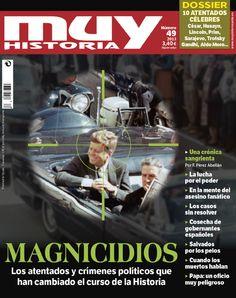 Portada de la revista Nº 49 de Muy Historia dedicada a los atentados y crímenes políticos que han cambiado el rumbo de la Historia, disponible en tu kiosco los meses de septiembre y octubre de 2013.