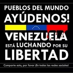 People of the world, please help! Venezuela is fighting for its freedom