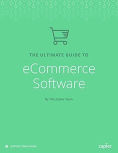 The Ultimate Guide to eCommerce Software: Everything you need to start an online business (Zapier App Guides Book 8), http://www.amazon.com/gp/product/B01MY31054/ref=cm_sw_r_pi_eb_DQqXzb7GRGA14