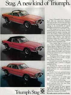 1970 Triumph Stag advert. I WILL HAVE ONE OF THESE AT SOME POINT IN MY LIFE IF IT KILLS ME!!! Triumph Motor, Triumph Car, Vintage Cars, Antique Cars, British Sports Cars, British Car, Ad Car, Import Cars, Car Advertising
