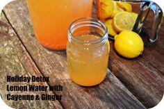 LEMON CAYENNE GINGER DETOX WATER   http://skinnyover40.com/lemon-cayenne-ginger-detox-water-2/