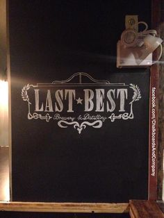 Last Best beer logo done on chalkboard with chalk - all hand drawn