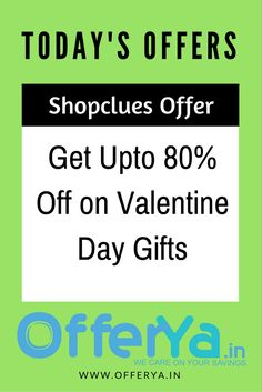 Shopclues Offer : Get Upto 80% Off on Valentine Day Gifts