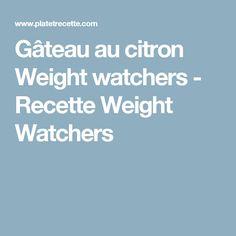 Gâteau au citron Weight watchers - Recette Weight Watchers