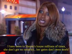 """When NeNe showed up to a party at Sheree's house and her name was not on the list. 