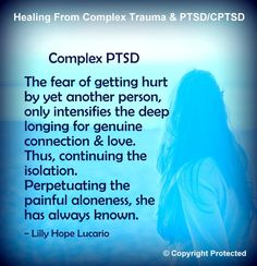 Complex PTSD can shows up when you're exposed to repeated trauma. This is not just from physical trauma, but also includes from emotional neglect, abandonment, and other invisible ways trauma can happen. Recognizing the reasons behind  silence and isolation can hasten the recovery. Support those who need to feel heard, seen and loved.
