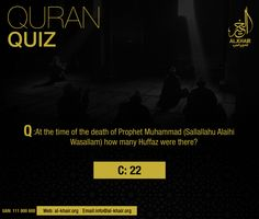 ** Quran Quiz ** Q: At the time of death of Prophet Muhammad ﷺ How many huffaz were there? Ans) C- 22 Al. Quiz With Answers, Islamic Information, Karachi Pakistan, Hadith Quotes, Islam Muslim, Prophet Muhammad, Travel Agency, Deen, Islamic Quotes