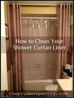 How to clean your plastic shower curtain liner. I'm working on the bathrooms today!