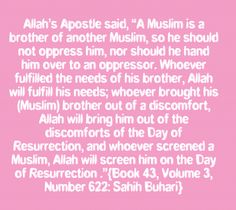 Hadith. Help your Muslim sisters and brothers and Allah swt will help you on the day of judgement