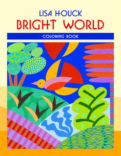 LISA HOUCK -  BRIGHT WORLD COLORING BOOK