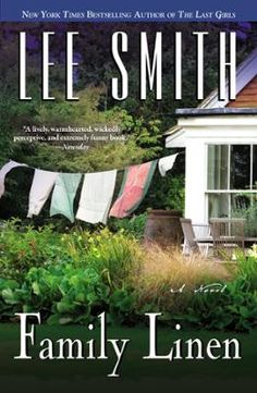 "Family Linen by Lee Smith, Click to Start Reading eBook, ""Brilliant, haunting, dark, joyous, remarkably compelling...immensely difficult to put down...a maste"