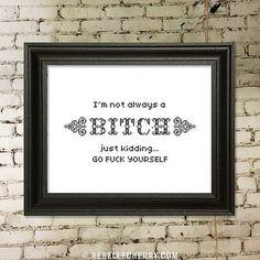 I'm not always a Bitch Cross-Stitch MATURE by RebelleCherry