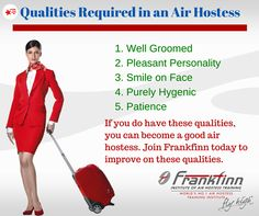 Some of the Qualities Required in an Air Hostess. If you do have these qualities, you can become a good air hostess. Join #Frankfinn today to improve on these qualities. #frankfinn_cases , #frankfinn_institute_booked
