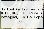 http://tecnoautos.com/wp-content/uploads/imagenes/tendencias/thumbs/colombia-enfrentara-a-eeuu-c-rica-y-paraguay-en-la-copa.jpg Sorteo Copa America 2016. Colombia enfrentará a EE.UU., C. Rica y Paraguay en la Copa ..., Enlaces, Imágenes, Videos y Tweets - http://tecnoautos.com/actualidad/sorteo-copa-america-2016-colombia-enfrentara-a-eeuu-c-rica-y-paraguay-en-la-copa/
