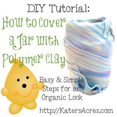 How to Cover a Jar with Polymer Clay Tutorial by KatersAcres