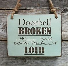 Doorbell Broken Front Porch Sign Funny Sign Funny by edisonwood                                                                                                                                                                                 More