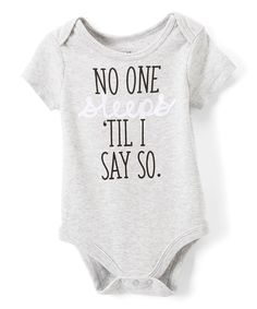 Take a look at this Gray 'No One Sleeps' Bodysuit - Infant today!