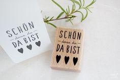 Sprüche & Slogans - STEMPEL Schön, dass du da bist ♥♥♥ - ein Designerstück von Frl_Rotfux bei DaWanda