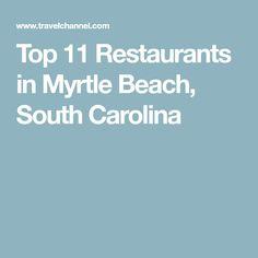 Top 11 Restaurants in Myrtle Beach, South Carolina