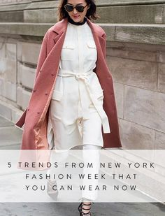 5 Trends from New York Fashion Week That You Can Wear Now via @PureWow