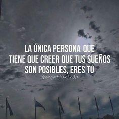 La única persona que tiene que creer que tus sueños son posibles, ERES TU  #empatiaclvida #ElPensamientoCorrecto . . .  P H O T O: @fotografialupa  Facebook: LuPa Fotografía