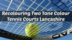 Recolouring Two Tone Colour Tennis Courts Lancashire