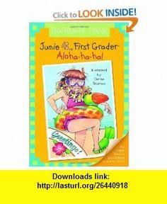 Junie B., First Grader Aloha-ha-ha! (Junie B. Jones, No. 26) (9780375834042) Barbara Park, Denise Brunkus , ISBN-10: 0375834044  , ISBN-13: 978-0375834042 ,  , tutorials , pdf , ebook , torrent , downloads , rapidshare , filesonic , hotfile , megaupload , fileserve