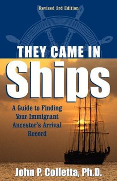 They Came in Ships: Finding Your Immigrant Ancestors Arrival Record (3rd Edition) by John Philip Colletta, http://www.amazon.com/dp/091648937X/ref=cm_sw_r_pi_dp_or8Orb0EG6VJ5. #gentipjar #genealogy #books