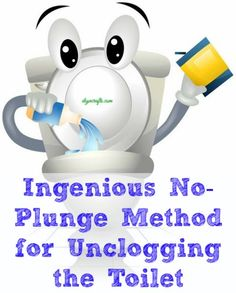 Ingenious No-Plunge Method for Unclogging the Toilet Will try to remember this next time I have this problem! Concern about the hot water and toilet bowl.