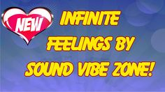 Infinite Feelings - Sound Vibe Zone