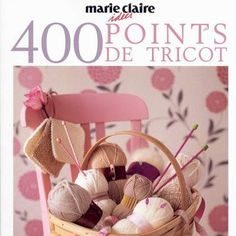 Marie Claire-Idees-400 Points de Tricot Knitting Books, Knitting Stitches, Knitting Patterns, Crochet Patterns, Knitting Magazine, Creation Couture, Le Point, Stitch Patterns, Knit Crochet