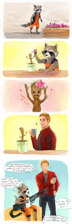 GOTG Rocket and Groot by fonin. In the 4 picture groot looks like he is telling star-lord talk to the hand. Groot: I'm am groot (translation hey, star-lord stop and check me out, I'm cool and cute with this flower on me. Bam! So cool.)