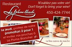 La Plume Blanche Vaudreuil - Promotion 2 pour 1  Le Jeudi, profitez de notre promotion 2 pour 1 et invitez vos proches à La Plume Blanche!  Et n'oubliez pas votre vin!