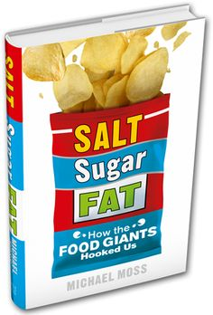 Salt Sugar Fat by Michael Moss - sounds like a great book w/ research that's hard to come by!